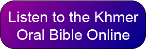 Listen to the Khmer Oral Bible Online